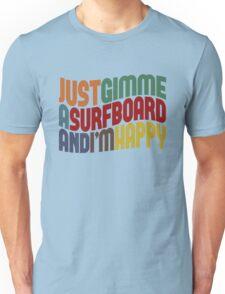 Gimme A Surfboard Unisex T-Shirt