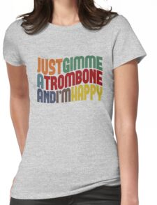 Gimme A Trombone Womens Fitted T-Shirt