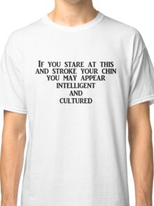 If you stare at this and stroke your chin you may appear intelligent and cultured Classic T-Shirt