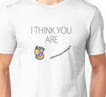 I think you are Fantastick Unisex T-Shirt