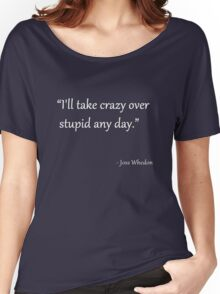 Words of Whedon - Crazy Women's Relaxed Fit T-Shirt