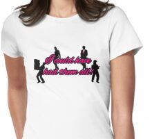 I could have had them all Womens Fitted T-Shirt