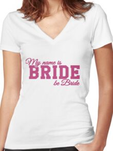 My name is Bride, be bride Women's Fitted V-Neck T-Shirt