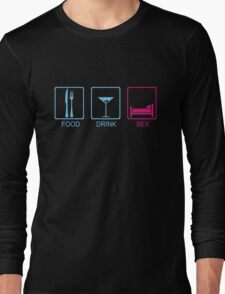 Food, Drink & Sex Long Sleeve T-Shirt