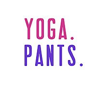Yoga. Pants. Photographic Print