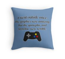 I Went Outside Once. Throw Pillow
