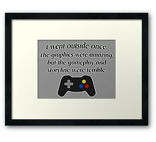 I Went Outside Once. Framed Print