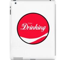 Enjoy Drinking iPad Case/Skin
