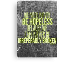 JOHN GREEN typography quote -- Broken Canvas Print