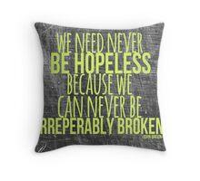 JOHN GREEN typography quote -- Broken Throw Pillow