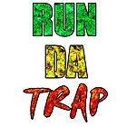 RUN DA TRAP RASTA by CannabisCloth