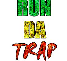 RUN DA TRAP RASTA by CannabisCloth