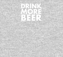 Drink More Beer Unisex T-Shirt