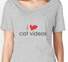 I Heart Cat Videos Women's Relaxed Fit T-Shirt