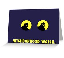 Neighborhood Watch Greeting Card