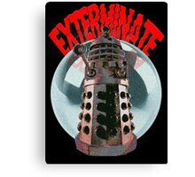 Exterminate - Dalek Canvas Print