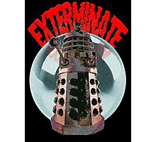 Exterminate - Dalek Photographic Print