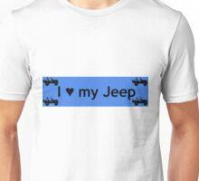 I love my Jeep Unisex T-Shirt