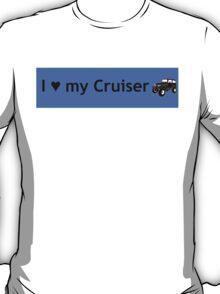 I love my Cruiser T-Shirt
