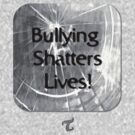 Bullying Shatters Lives by Toradellin