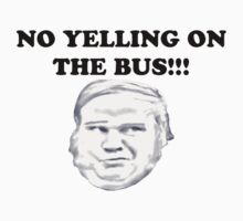 NO YELLING ON THE BUS by greatbritton99