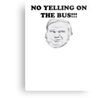 NO YELLING ON THE BUS Metal Print