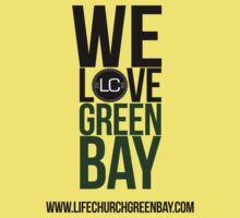We Love Green Bay - Green by lifechurchgb
