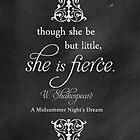 She is FIERCE Shakespeare Quote by Rockinchalk