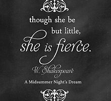 She is FIERCE Shakespeare Quote by Rockinchalk