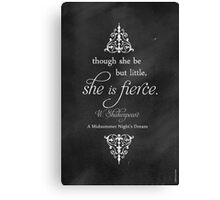 She is FIERCE Shakespeare Quote Canvas Print