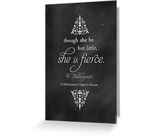 She is FIERCE Shakespeare Quote Greeting Card