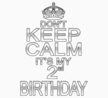 DON'T KEEP CALM IT'S MY 2nd BIRTHDAY Kids Clothes