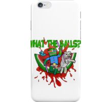 What The Balls!?! iPhone Case/Skin