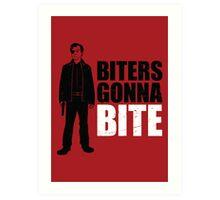 Biters Gonna Bite Art Print