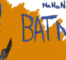 Na Na Na Na Batman!!!!! Sticker