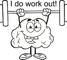 I Do Work Out!  Light Version White Background by themindaware