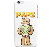 It's Paps!  (with shirt) iPhone Case/Skin