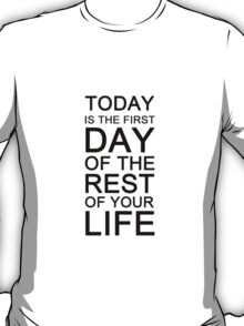 Today is the first day T-Shirt