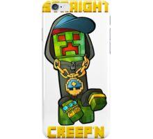 Straight Creepin'!  Gangsta Creeper iPhone Case/Skin