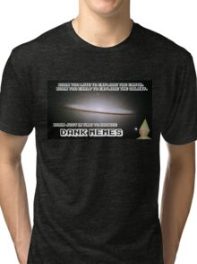 Born Just in Time to Browse DANK MEMES. Tri-blend T-Shirt
