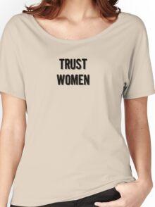 Trust Women (dark on light) Women's Relaxed Fit T-Shirt