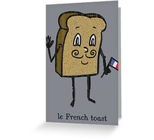 le French toast Greeting Card