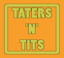 Taters & Tits. by HalfFullBottle