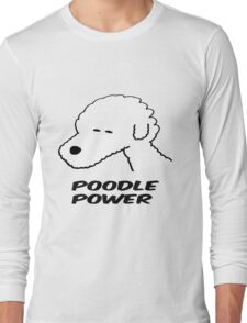 Poodle Power Long Sleeve T-Shirt