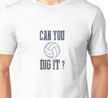 Can You Dig It Volleyball  Unisex T-Shirt
