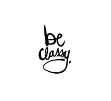 Be Classy. by irenethefirst
