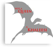 Game of Thrones - Not a Queen Canvas Print