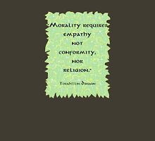 Morality Requires Empathy  Unisex T-Shirt