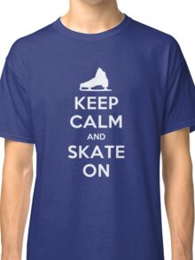Keep Calm and Skate On Classic T-Shirt