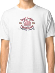 """50TH ANNIVERSARY """"I WAS THERE ~ I SURVIVED"""" Classic T-Shirt"""